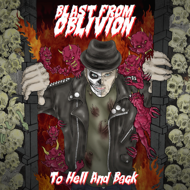 Blast From Oblivion - To Hell And Back