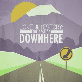 Love & History- The Best of Downhere