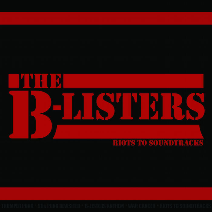 The B-Listers - Riots To Soundtracks Album Art