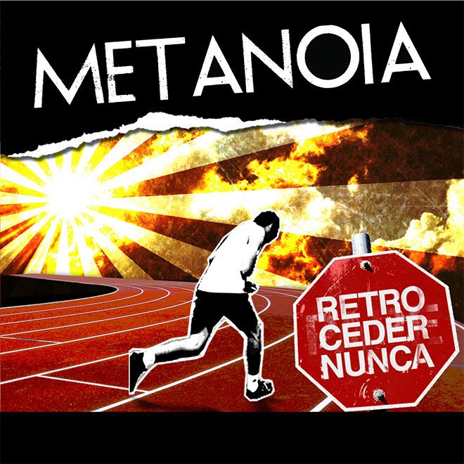 Metanoia - Retroceder Nunca